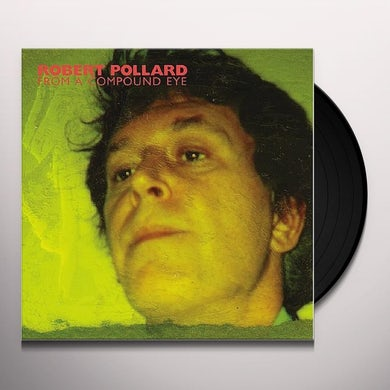 Robert Pollard FROM A COMPOUND EYE Vinyl Record