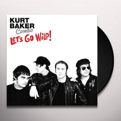 Kurt Baker LET'S GO WILD Vinyl Record