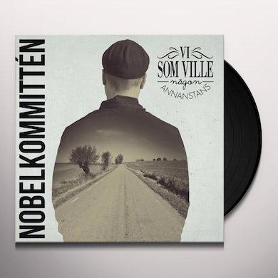 Nobelkommitten VI SOM VILLE NAGON ANNANSTANS Vinyl Record