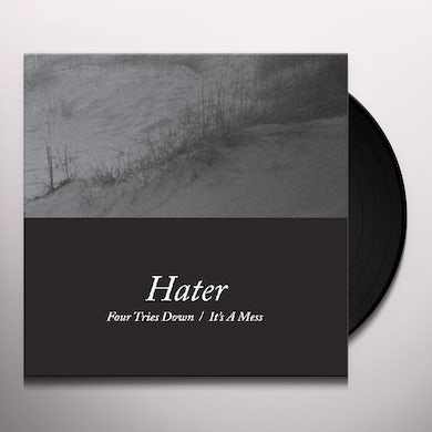 Hater FOUR TRIES DOWN / IT'S A MESS Vinyl Record