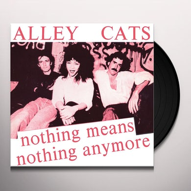Alley Cats NOTHING MEANS NOTHING ANYMORE / GIMME A LITTLE Vinyl Record