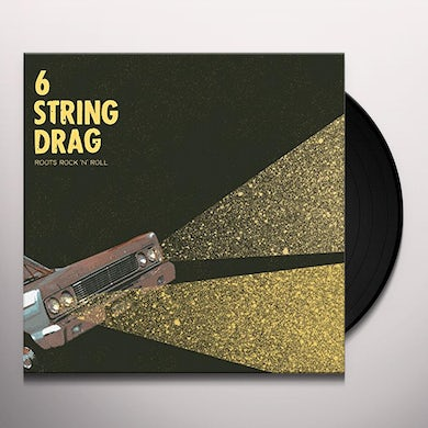6 String Drag ROOTS ROCK 'N' ROLL Vinyl Record