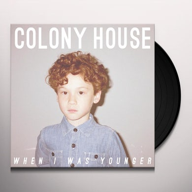 Colony House WHEN I WAS YOUNGER Vinyl Record