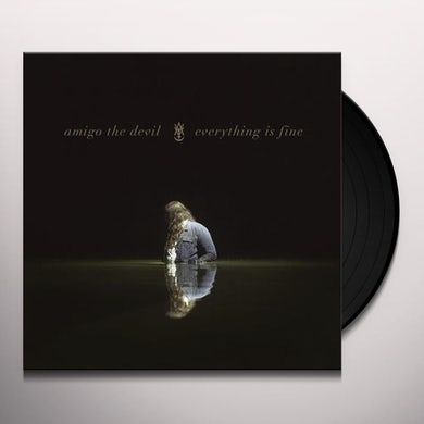 Amigo the Devil EVERYTHING IS FINE Vinyl Record