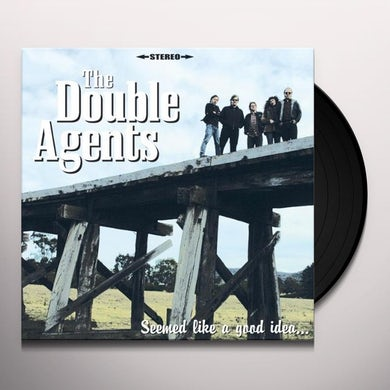 Double Agents SEEMED LIKE A GOOD IDEA Vinyl Record