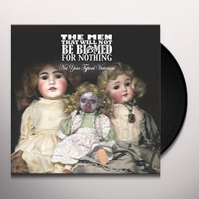 Men That Will Not Be Blamed For Nothing NOT YOUR TYPICAL VICTORIANS Vinyl Record