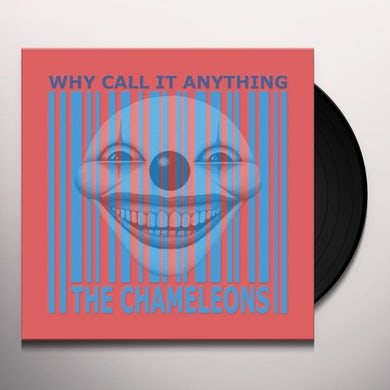 The Chameleons WHY CALL IT ANYTHING Vinyl Record