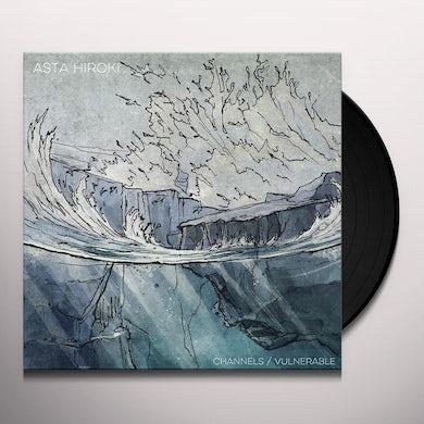 Asta Hiroki CHANNELS / VULNERABLE Vinyl Record