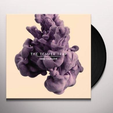 Temper Trap NEED YOUR LOVE Vinyl Record