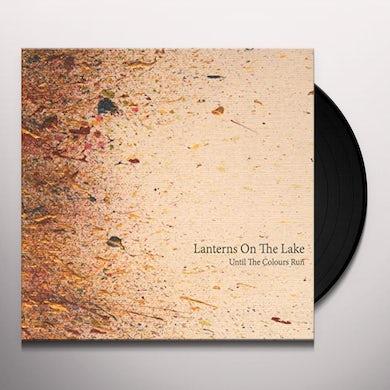 Lanterns On The Lake UNTIL THE COLOURS RUN Vinyl Record