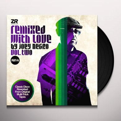REMIXED WITH LOVE BY JOEY NEGRO VOL. TWO PART B Vinyl Record