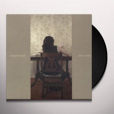 Bosque Brown CERRO VERDE Vinyl Record
