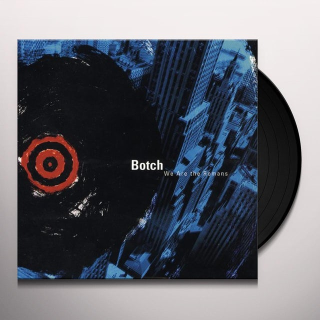 Botch WE ARE THE ROMANS Vinyl Record