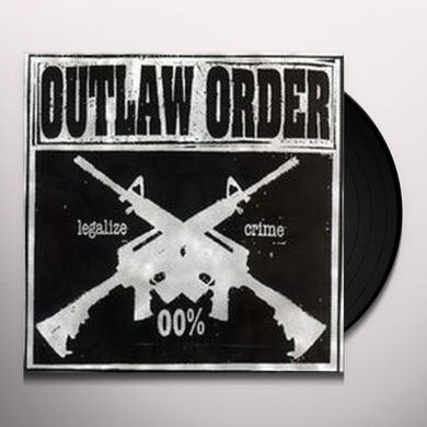 Outlaw Order LEGALIZE CRIME Vinyl Record