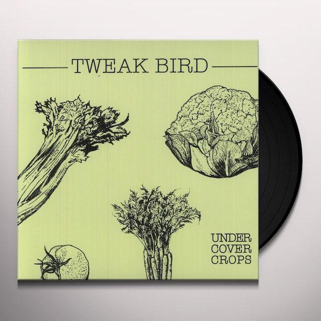 Tweak Bird UNDERCOVER CROPS Vinyl Record