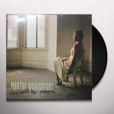 Martha Wainwright LOVE WILL BE REBORN Vinyl Record