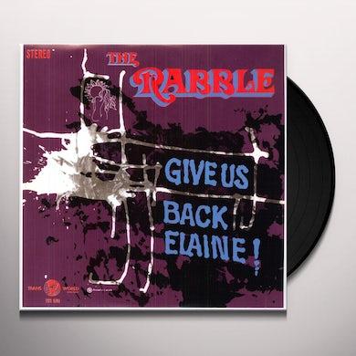 Rabble GIVE US BACK ELAINE Vinyl Record