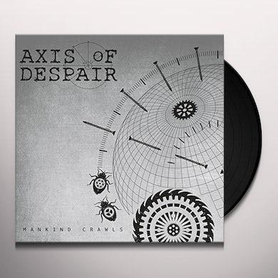 Axis Of Despair MANKIND CRAWLS Vinyl Record