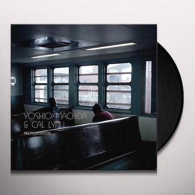Yoshio Machida & Cal Lyall PREMEDITATION Vinyl Record