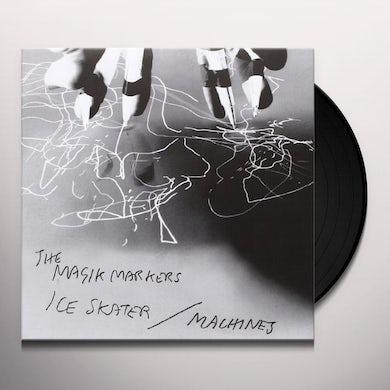 Magik Markers ICE SKATER B/W MACHINES Vinyl Record