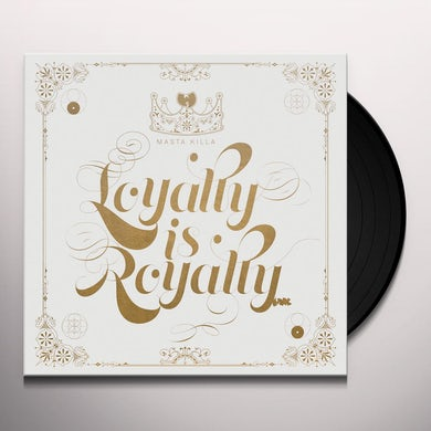 LOYALTY IS ROYALTY Vinyl Record