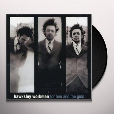 Hawksley Workman  FOR HIM & THE GIRLS Vinyl Record