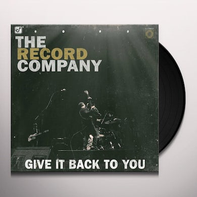 The Record Company GIVE IT BACK TO YOU Vinyl Record
