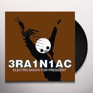 Brainiac ELECTRO SHOCK FOR PRESIDENT Vinyl Record