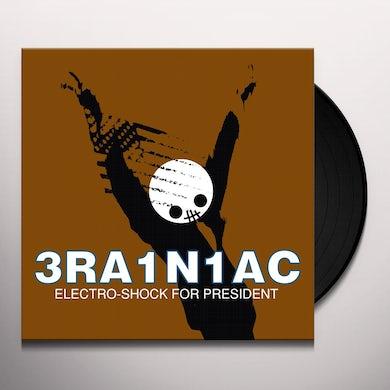 Brainiac ELECTRO-SHOCK FOR PRESIDENT Vinyl Record