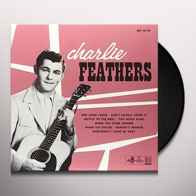 Charlie Feathers ONE HAND LOOSE / CAN'T HARDLY STAND IT + 6 Vinyl Record