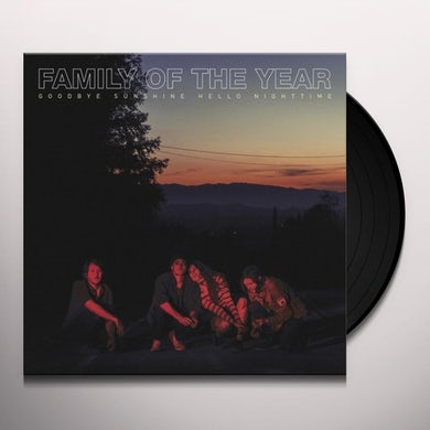 Family Of The Year GOODBYE SUNSHINE HELLO NIGHTTIME Vinyl Record