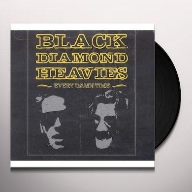 Black Diamond Heavies EVERY DAMN TIME Vinyl Record