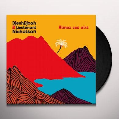 Djeuhdjoah & Lieutenant Nicholson AIMEZ CES AIRS Vinyl Record