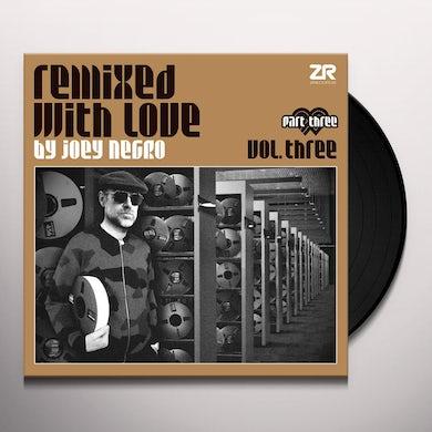 REMIXED WITH LOVE BY JOEY NEGRO THREE (PART THREE) Vinyl Record