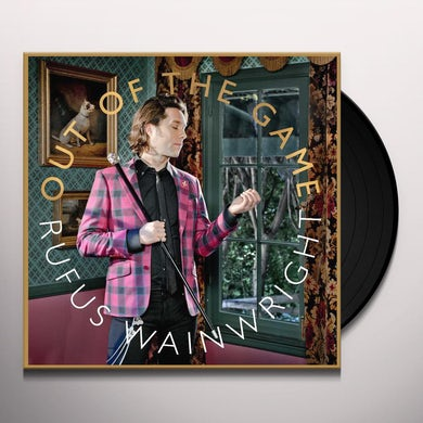 Rufus Wainwright OUT OF THE GAME Vinyl Record
