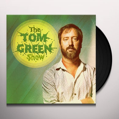 THE TOM GREEN SHOW Vinyl Record