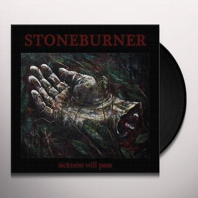 Stoneburner SICKNESS WILL PASS Vinyl Record