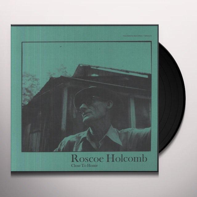 Roscoe Holcomb CLOSE TO HOME Vinyl Record