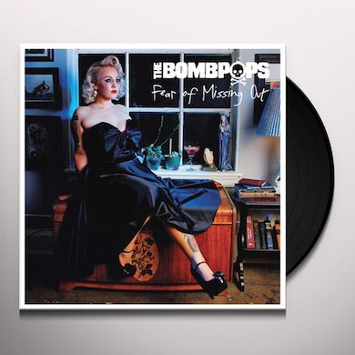 Bombpops FEAR OF MISSING OUT Vinyl Record