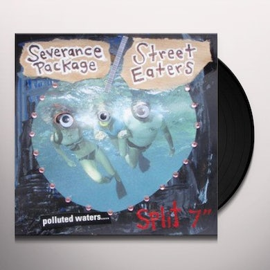 Street Eaters / Severance Package POLLUTED WATERS Vinyl Record