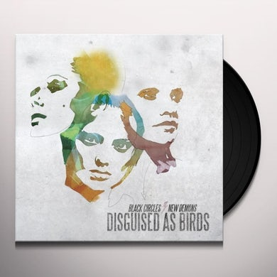 DISGUISED AS BIRDS BLACK CIRCLES / NEW DEMONS Vinyl Record