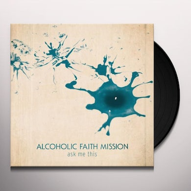 Alcoholic Faith Miss ASK ME THIS Vinyl Record