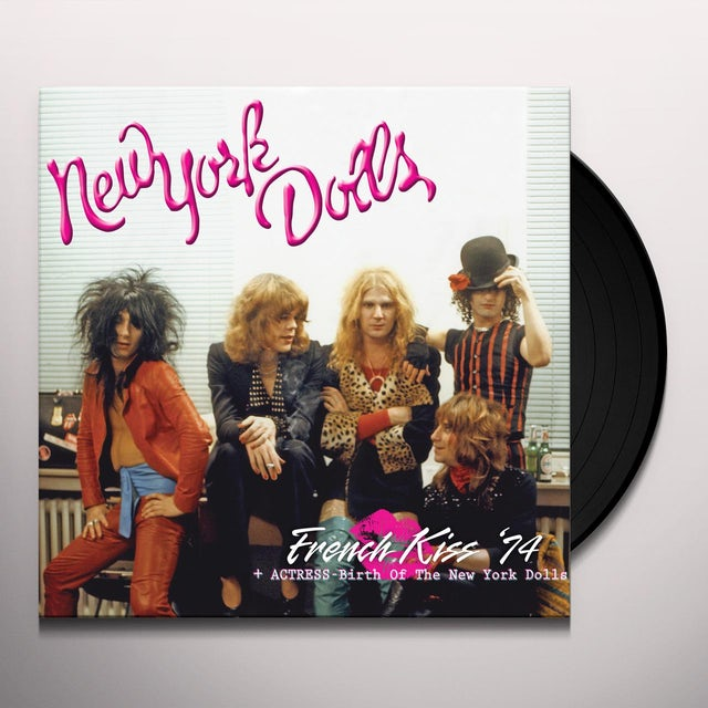 FRENCH KISS 74 + ACTRESS - BIRTH OF NEW YORK DOLLS Vinyl Record