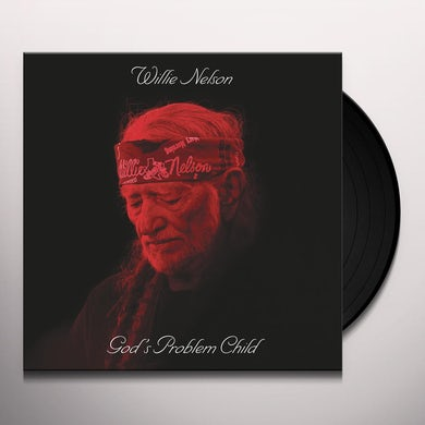 Willie Nelson GOD'S PROBLEM CHILD Vinyl Record