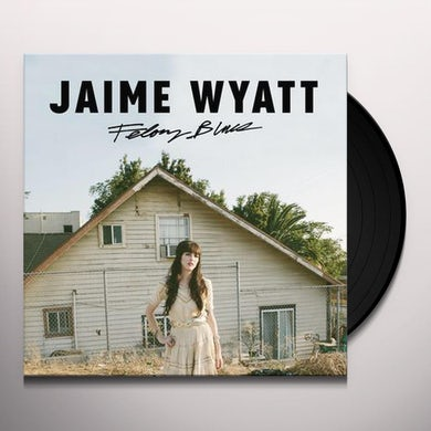Jaime Wyatt FELONY BLUES Vinyl Record