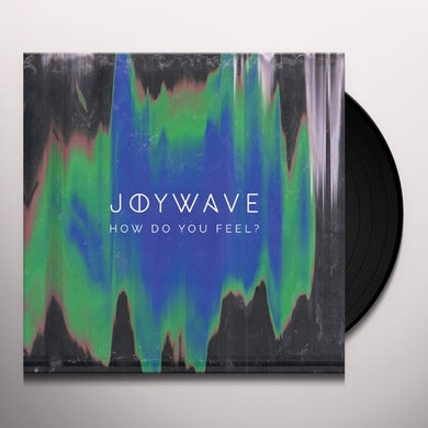 Joywave HOW DO YOU FEEL Vinyl Record