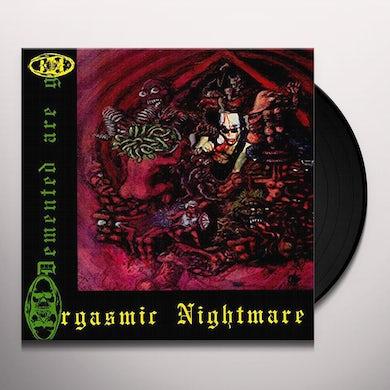 Demented Are Go ORGASMIC NIGHTMARE Vinyl Record