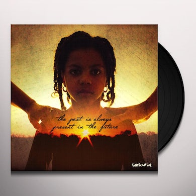 Substantial THE PAST IS ALWAYS PRESENT IN THE FUTURE Vinyl Record