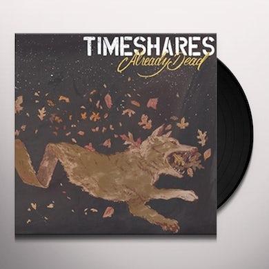 Timeshares ALREADY DEAD Vinyl Record