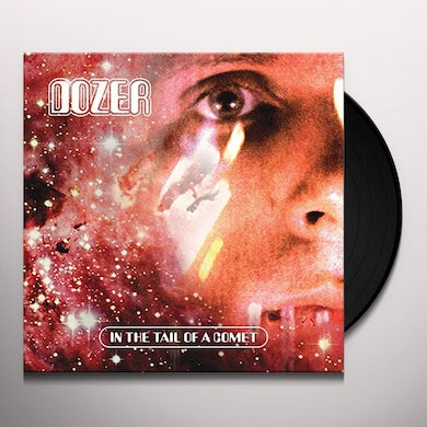 Dozer IN THE TAIL OF A COMET Vinyl Record